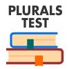 Plurals Test